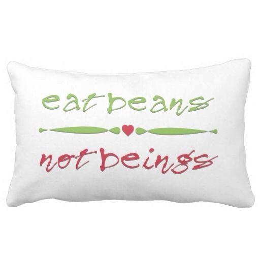 EatBeansNotBeingsPillowAndOtherAwesomeVeganAnd