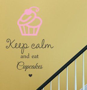 Amazon.com: Keep calm and eat cupcakes Vinyl Wall Decals Quotes Sayings Words Art Decor Lettering Vinyl Wall Art Inspirational Uplifting: Home & Kitchen