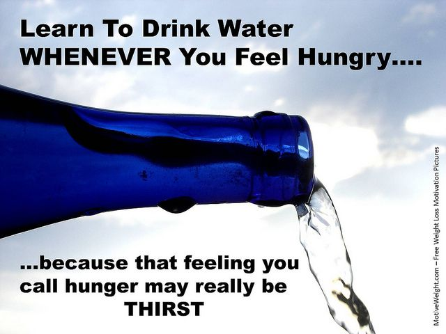 Always drink a glass of water before each meal you plan to eat, you'll eat less!