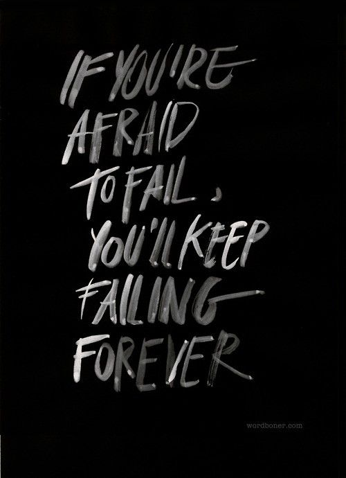 :: QUOTES :: If you're afraid to fail,