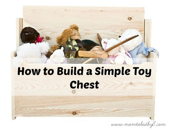 How to Build a Simple Toy Chest #DIY | Home Decor | Pinterest