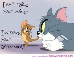 I am a yeller when all else fails,