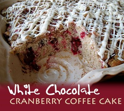White Chocolate Cranberry Coffee Cake - Amanda's Cookin'
