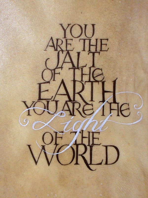 Salt of the earth quotes quotesgram for Salt and light tattoo