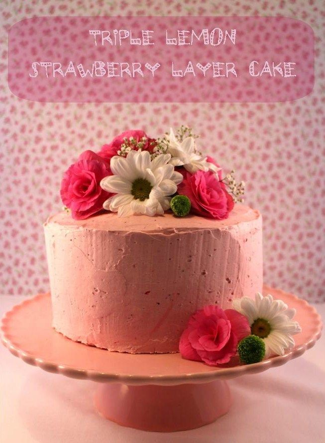Triple lemon strawberry layer cake | CTC - TARTAS Y BIZCOCHOS | Pinte ...