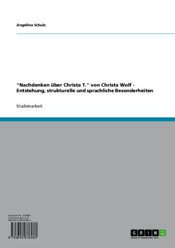 """""""Nachdenken über Christa T."""" von Christa Wolf - Entstehung, strukturelle und sprachliche Besonderheiten (German Edition) by Angelina Schulz. $9.99. Publisher: GRIN Verlag GmbH; 1. edition (February 1, 2011). 66 pages"""