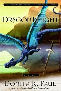 DragonKnight - My favorite of the DragonKeeper Chronicles by Donita K. Paul