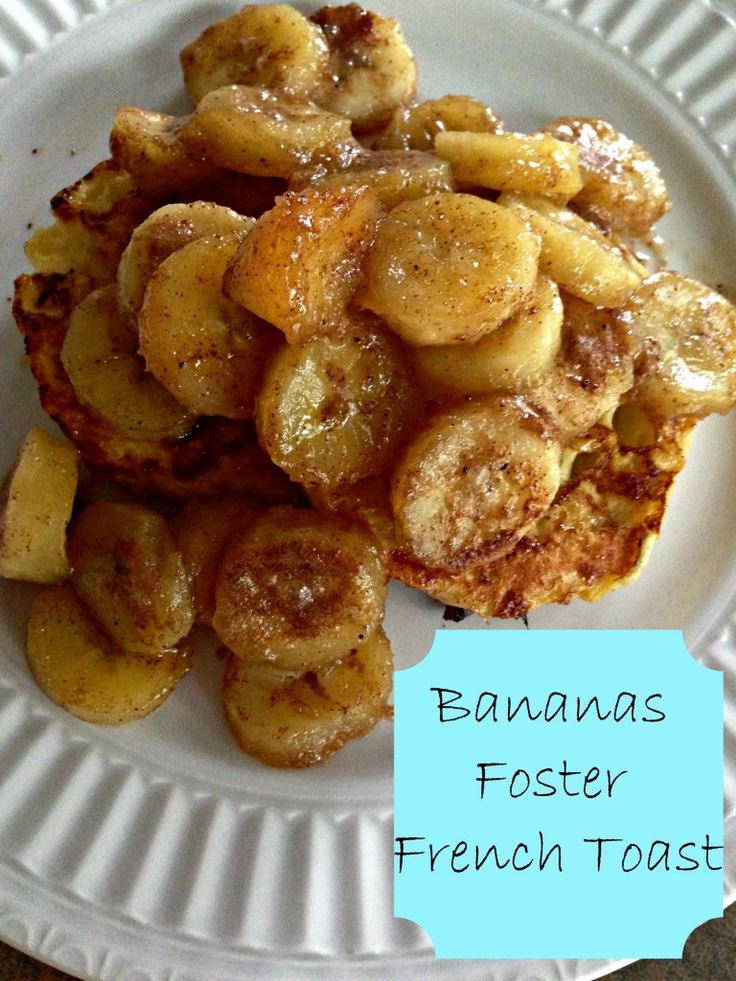 Bananas Foster French Toast | FOOD, DRINK, DANCE | Pinterest