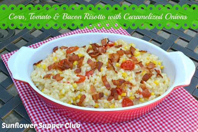 Sunflower Supper Club: Corn, Tomato & Bacon Risotto with Caramelized ...