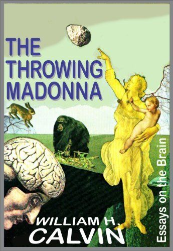 the throwing madonna essays on the brain