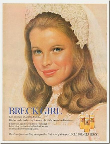 Kim Basinger was the BRECK  SHAMPOO GIRL in the 1970.