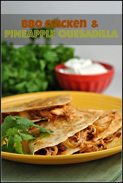BBQ Chicken and Pineapple Quesadilla by Prevention RD