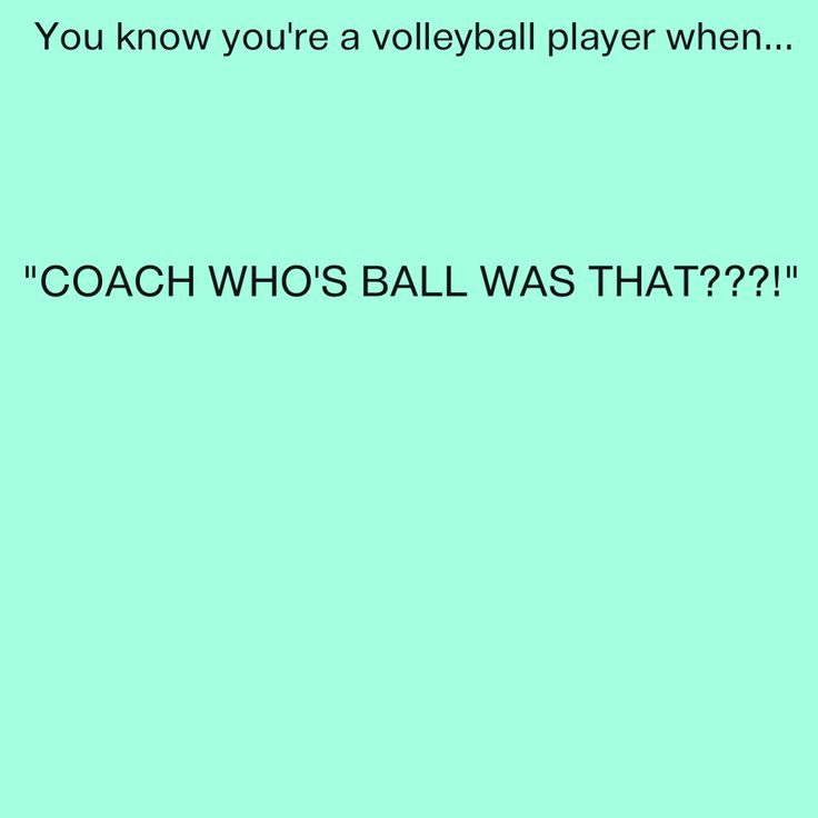 You Know Youre A Volleyball Player When You know you re a volleyballYou Know Youre A Volleyball Player When Tumblr