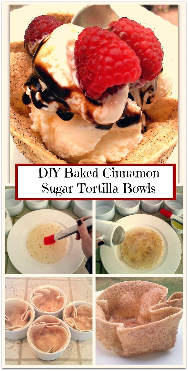 Baked Cinnamon Sugar Tortilla Bowls - Easy! Fill with ice cream, fruit ...