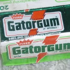 Gatorgum. Made the back of my jaw water!