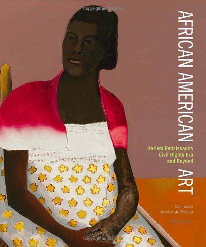 African American Art Harlem Renaissance The Civil Rights Era And
