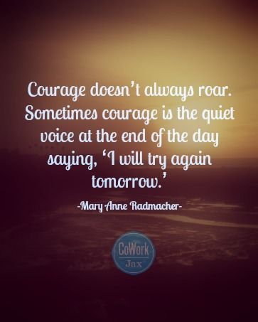 Quotes About Courage ... the courage...