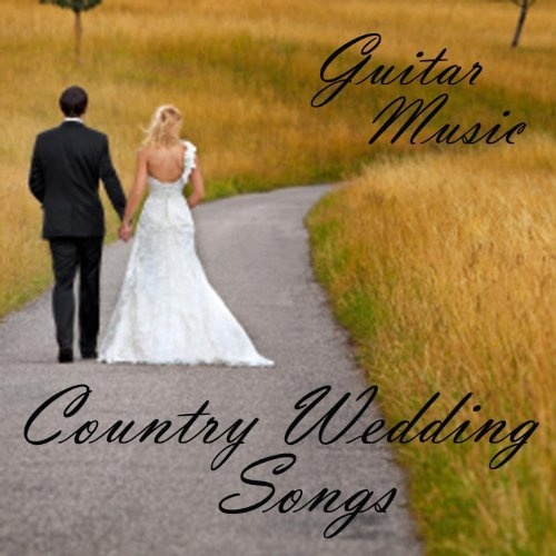 Country Love Songs For Weddings: Country Music: Country Music Wedding Songs