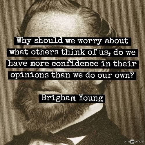 23 Word Quotes About Love : Brigham Young Quote Words to live by Pinterest