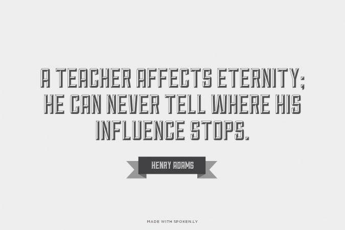 Teacher affects eternity essay