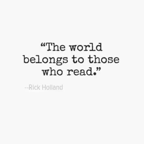 Quotes About Love Of Reading : The world belongs to those who read