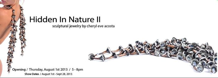 Kansas City, MO – Hidden In Nature II, an exhibition of large sculptural jewelry and wall installation by the Crossroad's based artist Cheryl Eve Acosta, will be on view at The Leedy-Voulkos Art Center from August 1st to Sept. 28th 2013
