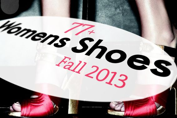 77+ Styles of Womens Shoes for Fall 2013! >> Click Pic For Images