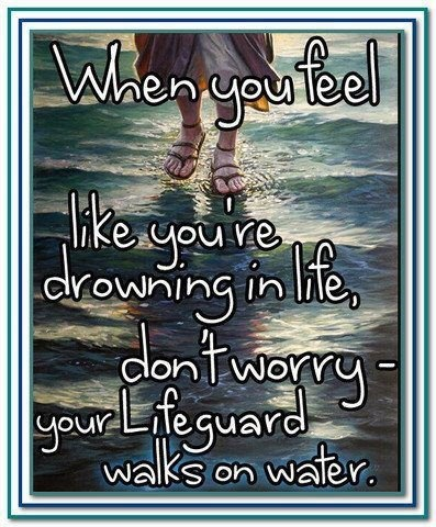 When you feel like your drowning..