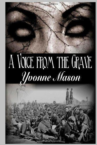 A Voice from the Grave by Yvonne Mason, http://www.amazon.com/dp/0557331625/ref=cm_sw_r_pi_dp_ryCvqb063NSJA