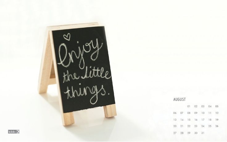 Enjoy the little things in August 2012.  with our freeour desktop wallpaper calendar. x