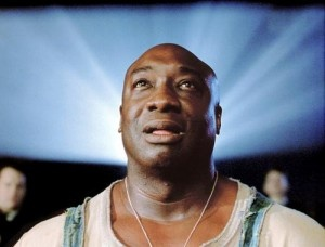 Michael Clark Duncan in the Green Mile, RIP dude