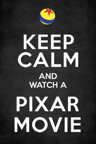 Disney. Keep Calm & Watch a Pixar Movie!