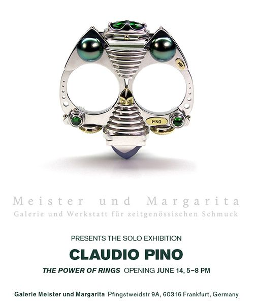 """Claudio Pino: Power of Rings"" - Galerie Für Schmuck Meister und Margarita (Frankfurt am Main, Germany) 14-Jun-2014 - 21-Jun-2014"