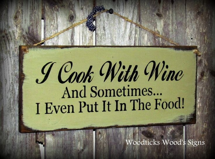 Wooden Kitchen Sign I Cook With Wine and Sometimes I