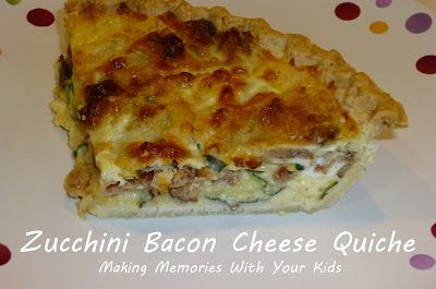 Zucchini Bacon and Cheese Quiche - Making Memories With Your Kids
