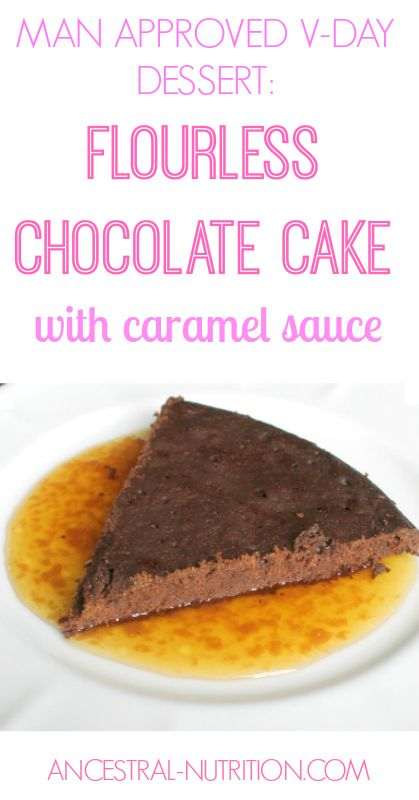 Man Approved Valentine's Day Dessert: Flourless Chocolate Cake With ...