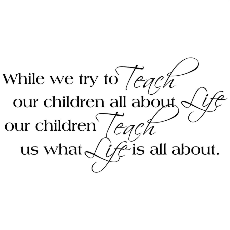 While we try to teach our children all about life our children teach us what life is all about. $14.99, via Etsy.