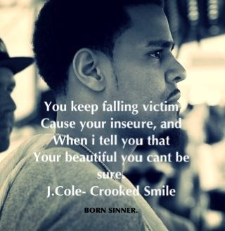 J Cole Crooked Smile Quotes J cole.. Crooked smile...