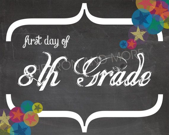 1st day of school - 8th Grade - Digital File 8x10 and 16x20