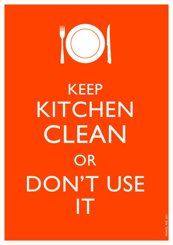 Keep the kitchen clean sign just b cause for How to keep the kitchen clean