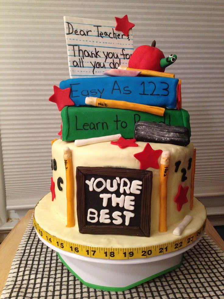 Cake Images For Teachers : Teachers cake Cakes & Baking Fun Pinterest