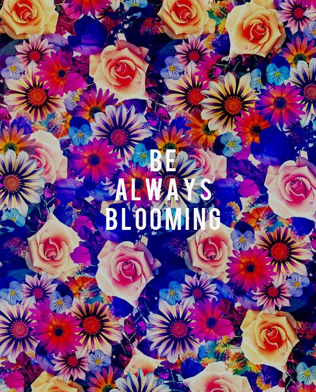 be always blooming.