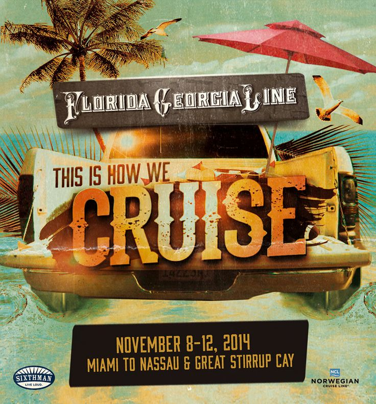 Florida Georgia Line This Is How We Cruise For Details Contact http://taylormadetravel.agentarc.com  taylormadetravel142@gmail.com  call 828-475-6227