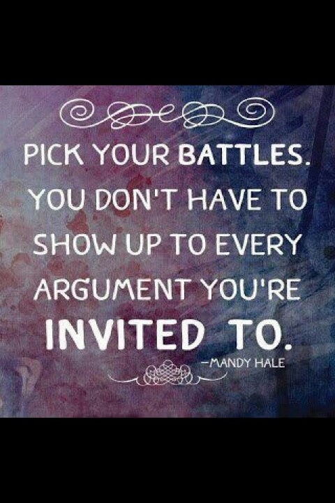 Quotes about Choosing your battle (25 quotes)