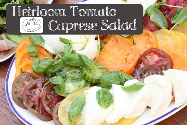 Heirloom Tomato Caprese Salad | Eat, Drink & Be Merry | Pinterest
