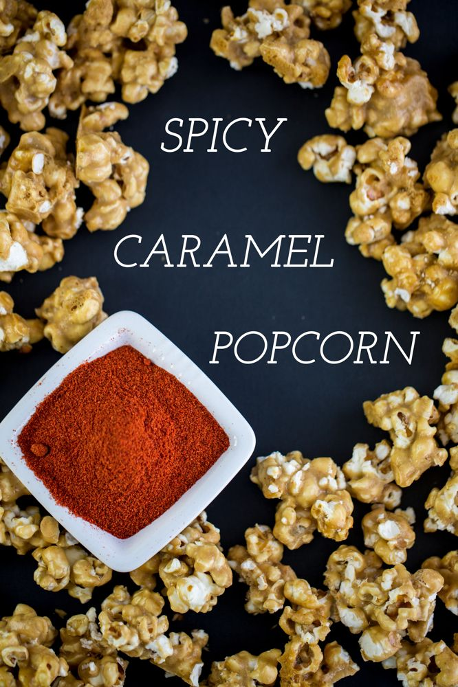 From the Kitchen: Spicy Caramel Popcorn | Healthy Snacks | Pinterest
