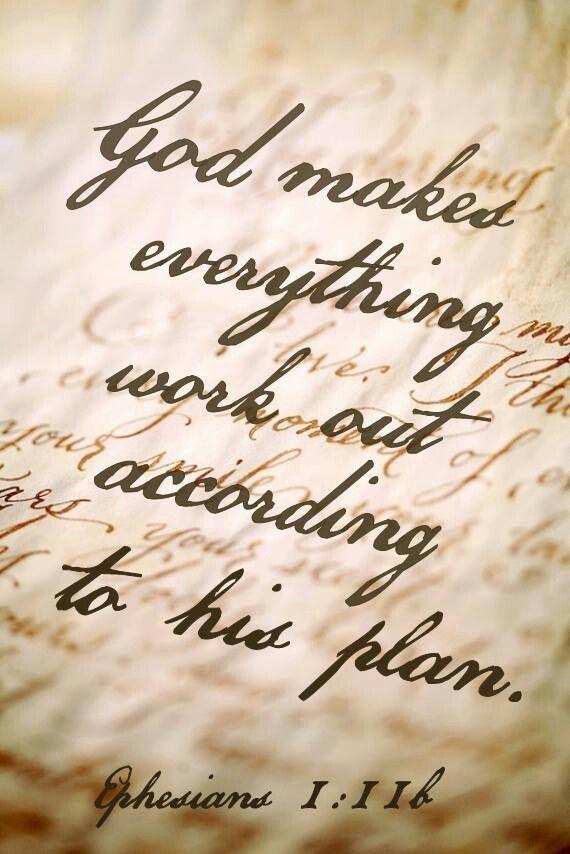 God's plan. Aga... Ephesians 1:11