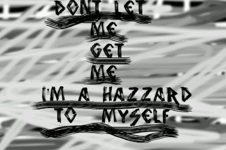 Don't let me get me.