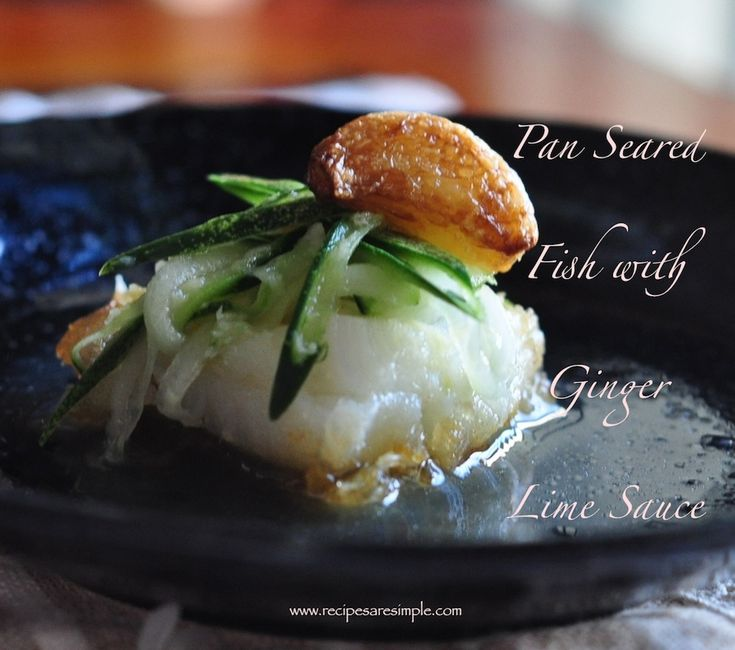 Delish! Pan Seared Fish, Vietnamese Style with Cucumber in Ginger Lime ...