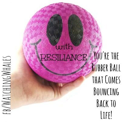 Resilience quote via www.Facebook.com/WatchingWhales